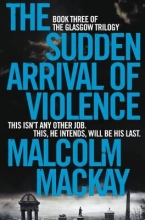 Mackay, Malcolm Sudden Arrival of Violence