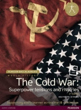 Rogers, Keely,   Thomas, Jo Pearson Baccalaureate: History The Cold War: Superpower Tensions and Rivalries 2e bundle
