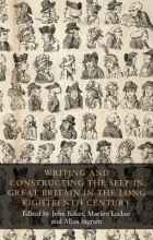John Baker Writing and Constructing the Self in Great Britain in the Long Eighteenth Century