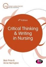 Bob Price,   Anne Harrington Critical Thinking and Writing in Nursing