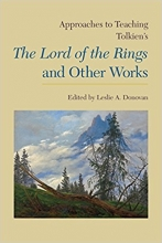 Approaches to Teaching Tolkien`s the Lord of the Rings and Other Works
