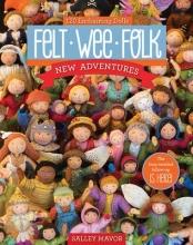 Salley Mavor Felt Wee Folk - New Adventures