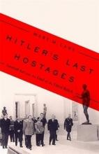 Mary M. Lane Hitler`s Last Hostages