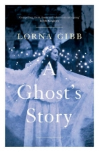Gibb, Lorna A Ghost`s Story