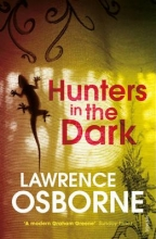 Osborne, Lawrence Hunters in the Dark