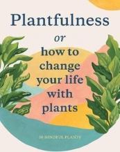 Julia Rose Bower , Plantfulness