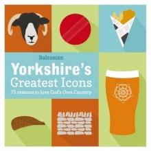 Adrian Braddy Yorkshire`s Greatest Icons