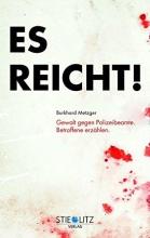 Metzger, Burkhard Es reicht! Gewalt gegen Polizeibeamte
