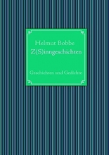 Bobbe, Helmut Z(S)inngeschichten