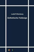 Wienbarg, Ludolf Ästhetische Feldzüge