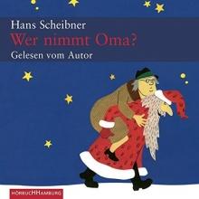 Scheibner, Hans Wer nimmt Oma?