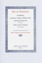 Diderot, Denis Gründe, meinem alten Hausrock nachzutrauern Über die Frauen