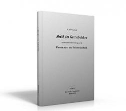 Dietzschold, Curt Abriß der Getriebelehre mit besonderer Anwendung auf die Uhrmacherei und Feinmechanik