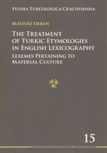 Urban, Mateusz The Treatment of Turkic Etymologies in English L - Lexemes Pertaining to Material Culture