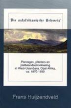 F.D.  Huijzendveld `Die ostafrikanische Schweiz`