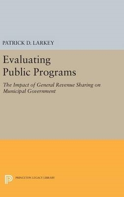 Patrick D. Larkey,Evaluating Public Programs
