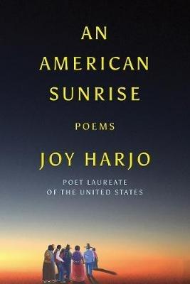 Joy Harjo,An American Sunrise