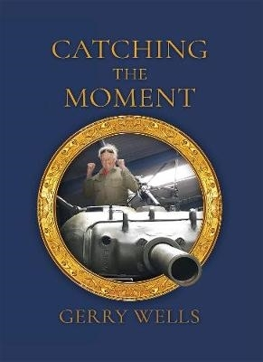 Gerry Wells,Catching the Moment