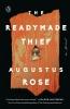 Rose Augustus, Readymade Thief