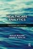 Ross M. (University of Illinois, School of Public Health, Chicago, USA) Mullner,   Edward M. (University of Illinois, School of Public Health, Chicago, USA) Rafalski, Healthcare Analytics