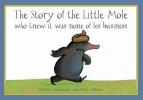 Holzwarth, Werner, Story of the Little Mole Who Knew it Was None of His Busines