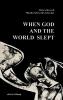 Schwerdt, Otto,   Schwerdt-Schneller, Mascha,   Leary, Veronica, When God and the World slept