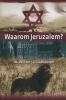 <b>ds. Willem J.J. Glashouwer</b>,Waarom Jeruzalem?