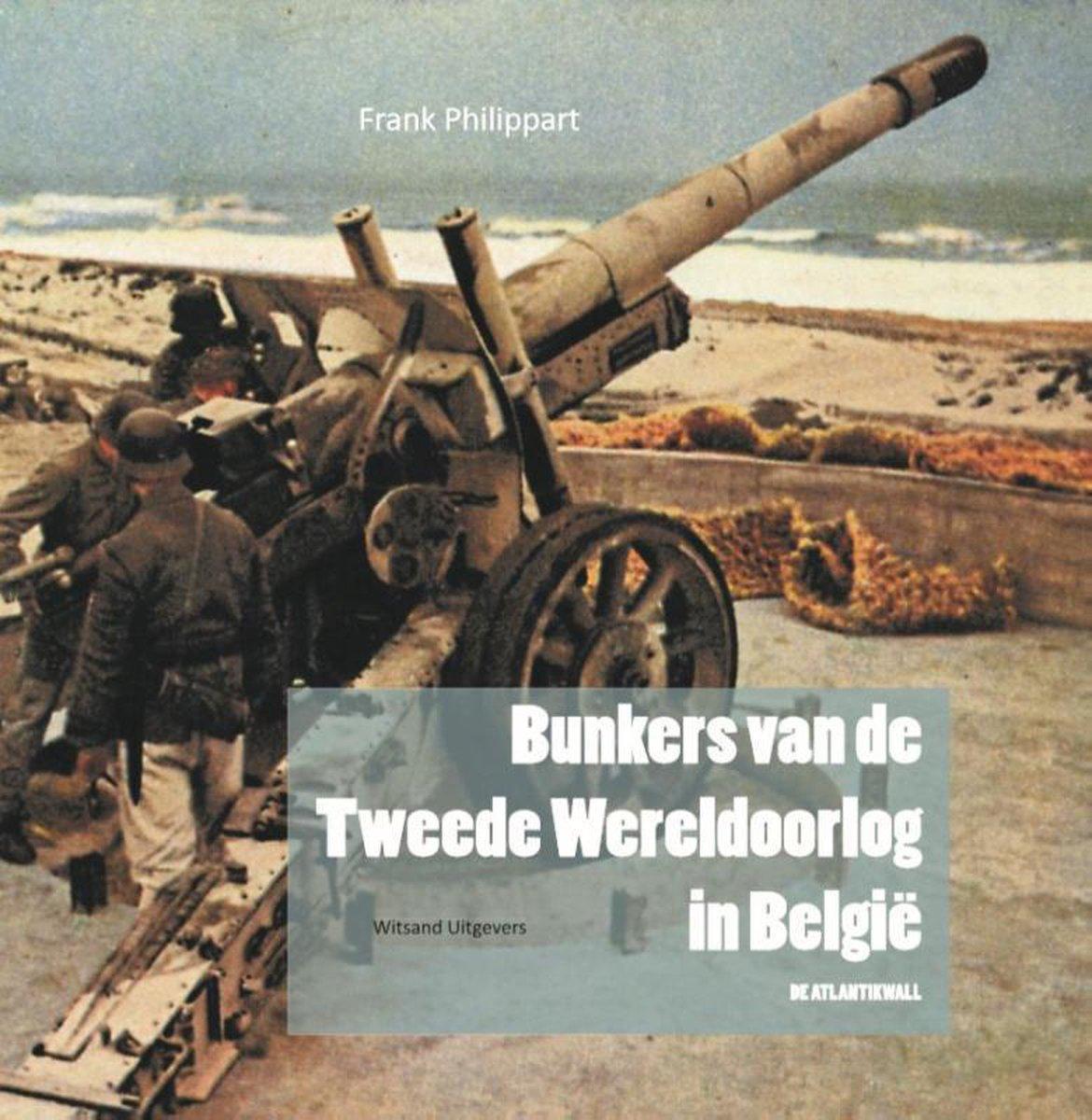 Frank Philippart,Bunkers van de Tweede Wereldoorlog in België