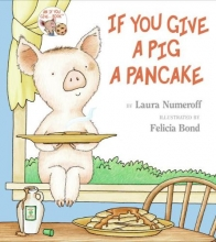 Numeroff, Laura Joffe If You Give a Pig a Pancake