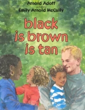 Adoff, Arnold Black Is Brown Is Tan