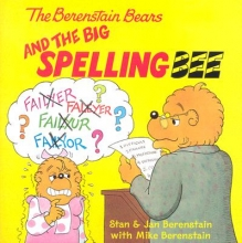 Jan Berenstain,   Stan Berenstain,   Mike Berenstain The Berenstain Bears and the Big Spelling Bee