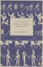 Joyce Tyldesley The Penguin Book of Myths and Legends of Ancient Egypt