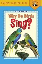 Holub, Joan Why Do Birds Sing?