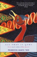 Toer, Pramoedya Ananta All That Is Gone
