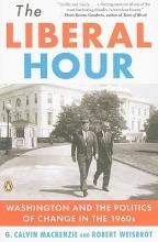 MacKenzie, G. Calvin,   Weisbrot, Robert The Liberal Hour