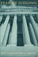 Stith, Kate Fear of Judging - Sentencing Guidlines in the Federal Courts (Paper)