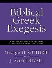 George H. Guthrie,   J. Scott Duvall Biblical Greek Exegesis