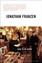 Franzen, Jonathan How to Be Alone