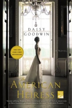 Goodwin, Daisy The American Heiress