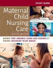Shannon E. Perry,   Marilyn J. Hockenberry,   Deitra Leonard Lowdermilk,   David Wilson Study Guide for Maternal Child Nursing Care