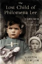 Sixsmith, Martin The Lost Child of Philomena Lee