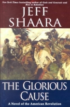 Shaara, Jeff The Glorious Cause