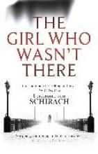 Schirach, Ferdinand von The Girl Who Wasn`t There