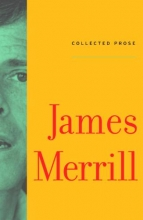 Merrill, James Collected Prose