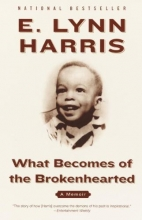 Harris, E. Lynn What Becomes of the Brokenhearted