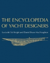 Lucia Del Sol Knight,   Daniel Bruce MacNaughton The Encyclopedia of Yacht Designers