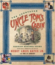 Stowe, Harriet Beecher The Annotated Uncle Tom`s Cabin