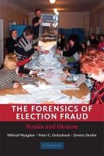 Mikhail Myagkov,   Peter C. Ordeshook,   Dimitri Shakin The Forensics of Election Fraud