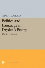 Zwicker, Steven N. Politics and Language in Dryden`s Poetry - The Art of Disguise