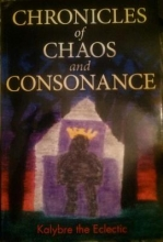 Eclectic, Kalybre The Chronicles of Chaos and Consonance